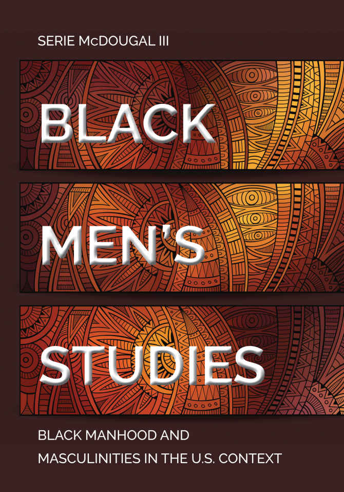 Cover artwork for Black Men's Studies: Black Manhood and Masculinities in the U.S. Context